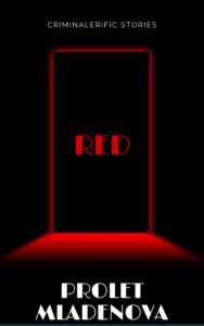 Red by Prolet Mladenova